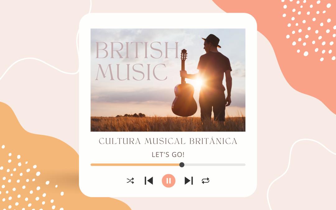 CULTURA MUSICAL BRITÁNICA